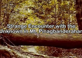 Paranormal Encounter in Mt. Pinagbanderahan