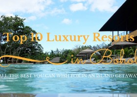 Top 10 Luxury Resorts in Bohol