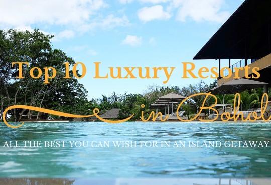 Top 10 Luxury Resorts in Bohol