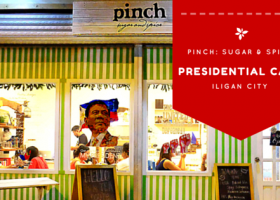 Pinch | Presidential Cafe in Iligan City