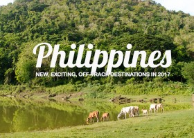 New Places to Visit in the Philippines in 2017 | Part 1 of 3